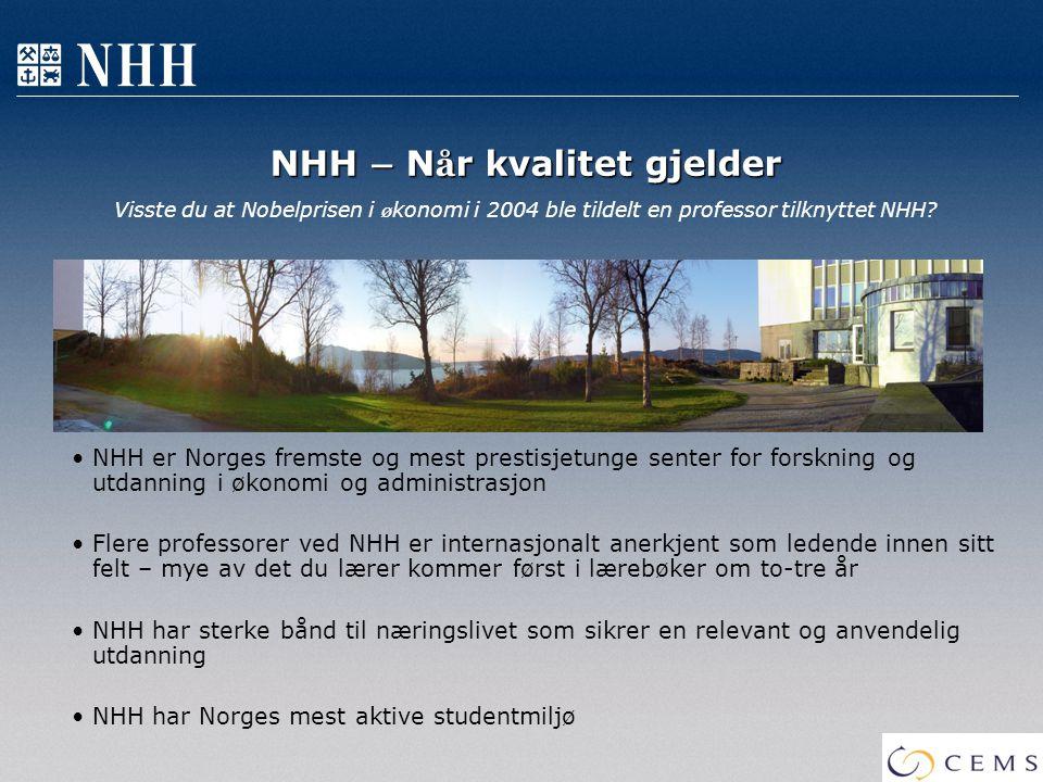 NHH – N å r kvalitet gjelder NHH – N å r kvalitet gjelder Visste du at Nobelprisen i ø konomi i 2004 ble tildelt en professor tilknyttet NHH? NHH er N