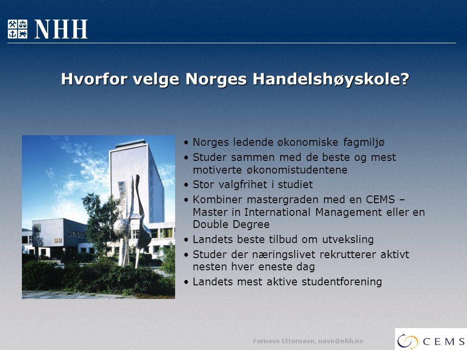 Hvorfor velge Norges Handelshøyskole? Norges ledende økonomiske fagmiljø Studer sammen med de beste og mest motiverte økonomistudentene Stor valgfrihe