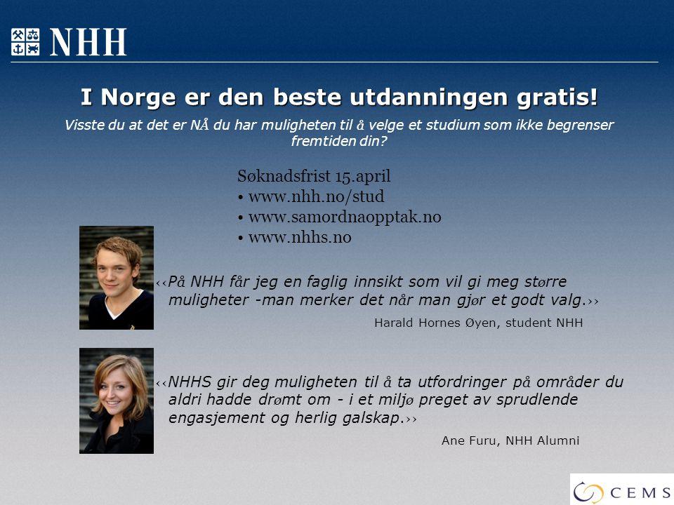 I Norge er den beste utdanningen gratis! I Norge er den beste utdanningen gratis! Visste du at det er N Å du har muligheten til å velge et studium som