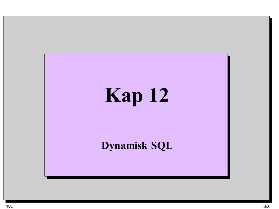 SQLHiA Kap 12 Dynamisk SQL