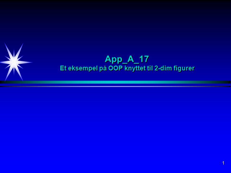 1 App_A_17 Et eksempel på OOP knyttet til 2-dim figurer