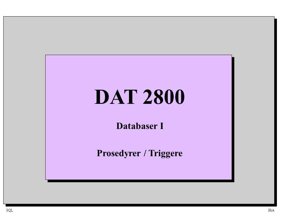 SQLHiA DAT 2800 Databaser I Prosedyrer / Triggere