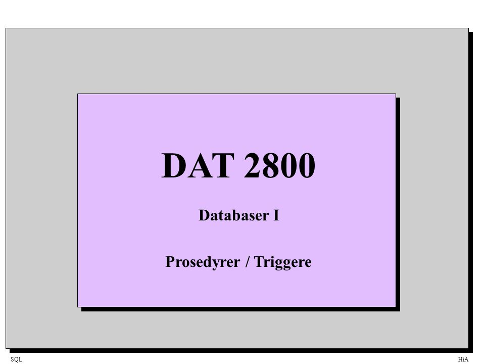 SQLHiA PROCEDURE-Trekk ved Dynamic / Static prosedyre Trekk Dynamic Static Require storing to execute .