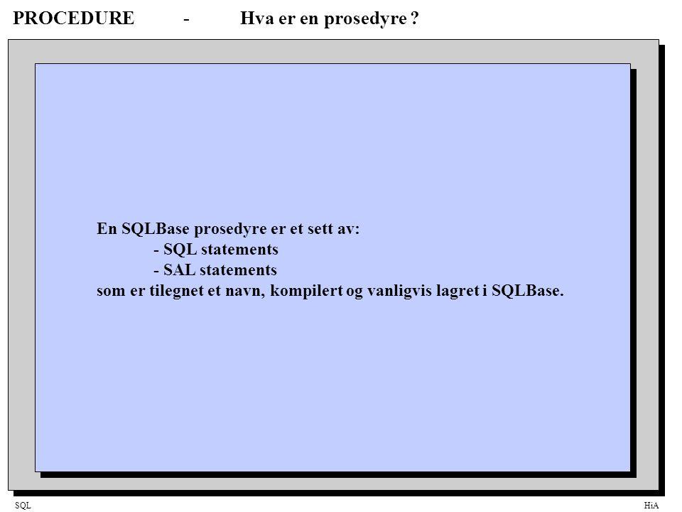 SQLHiA Triggere og Prosedyrer Når triggere benyttes til å sette default- eller beregnede kolonneverdier ved INSERT/UPDATE, gjelder følgende: -Triggeren må være av typen BEFORE … ROW -UPDATE krever REFERENCING … NEW -Modifiseringskolonner må overføres som RECEIVE parametre.