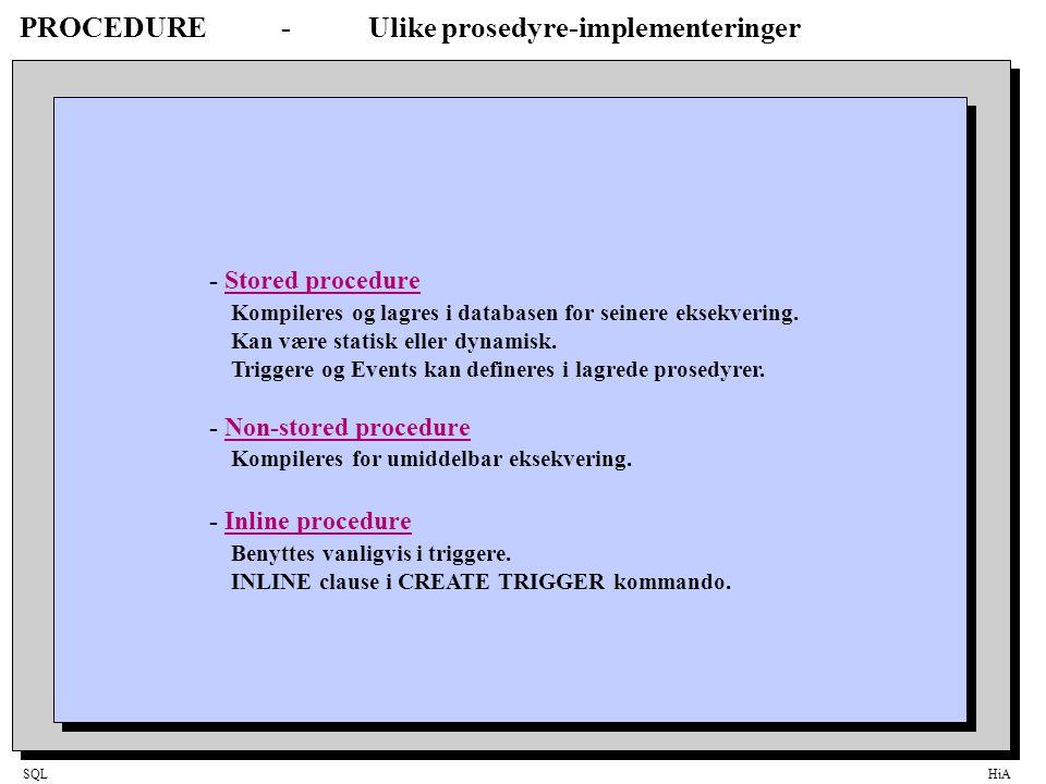 SQLHiA Triggere og referanse-integritet Triggere er nyttige ved implementering av referanse-integritet ved erstatning / supplement av standard SQLBase referanse-integritet.