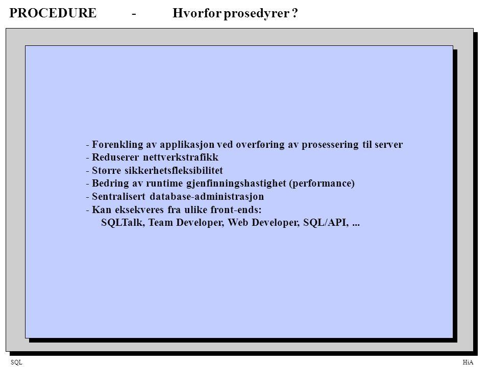 SQLHiA PROCEDURE-Hvorfor prosedyrer .