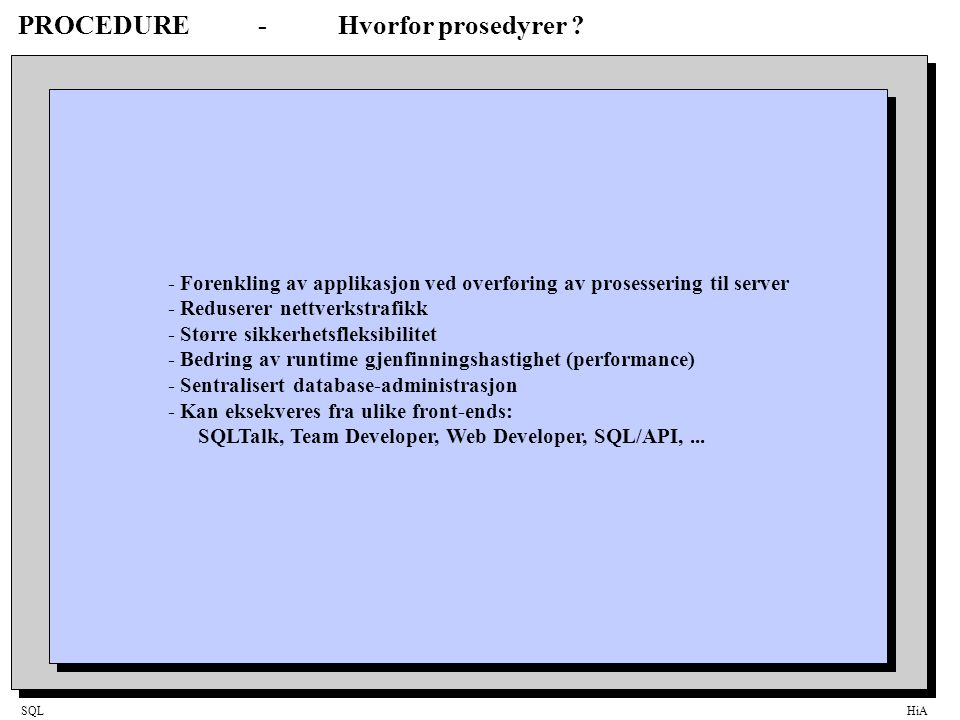 SQLHiA PROCEDURE-Format PROCEDURE:ProcedureName Parameters … Local Variables...