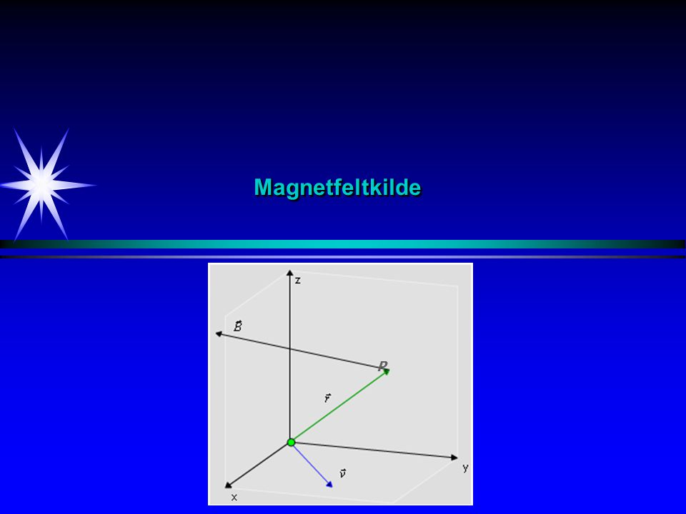 MagnetfeltkildeMagnetfeltkilde P