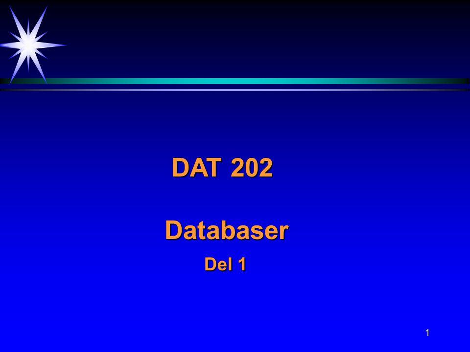 1 DAT 202 DAT 202 Databaser Databaser Del 1 Del 1