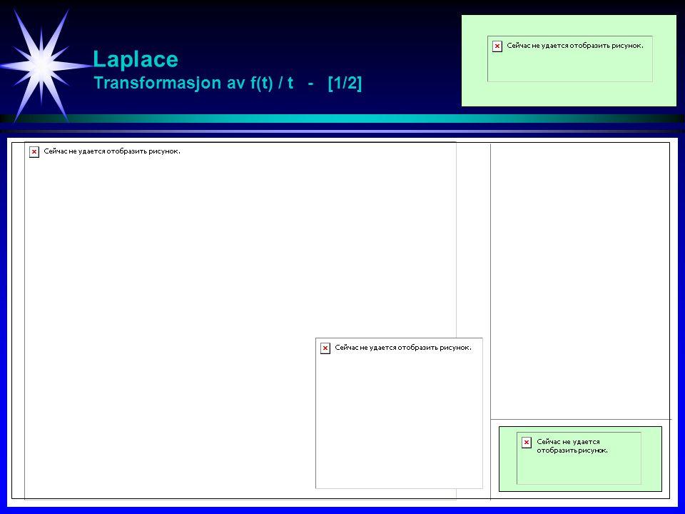 Laplace Transformasjon av f(t) / t - [1/2]