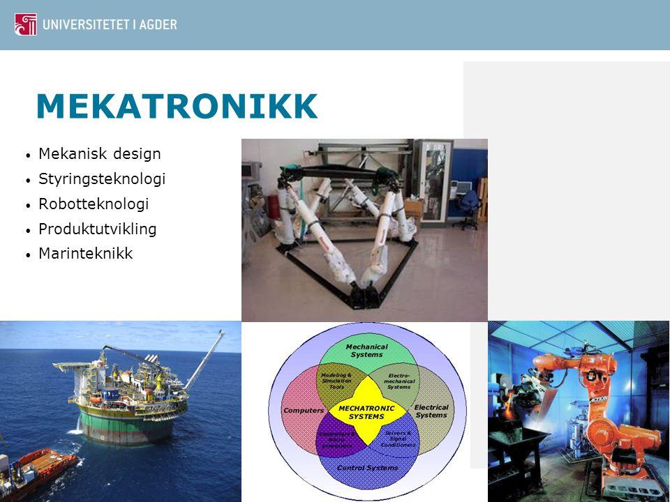 MEKATRONIKK Mekanisk design Styringsteknologi Robotteknologi Produktutvikling Marinteknikk