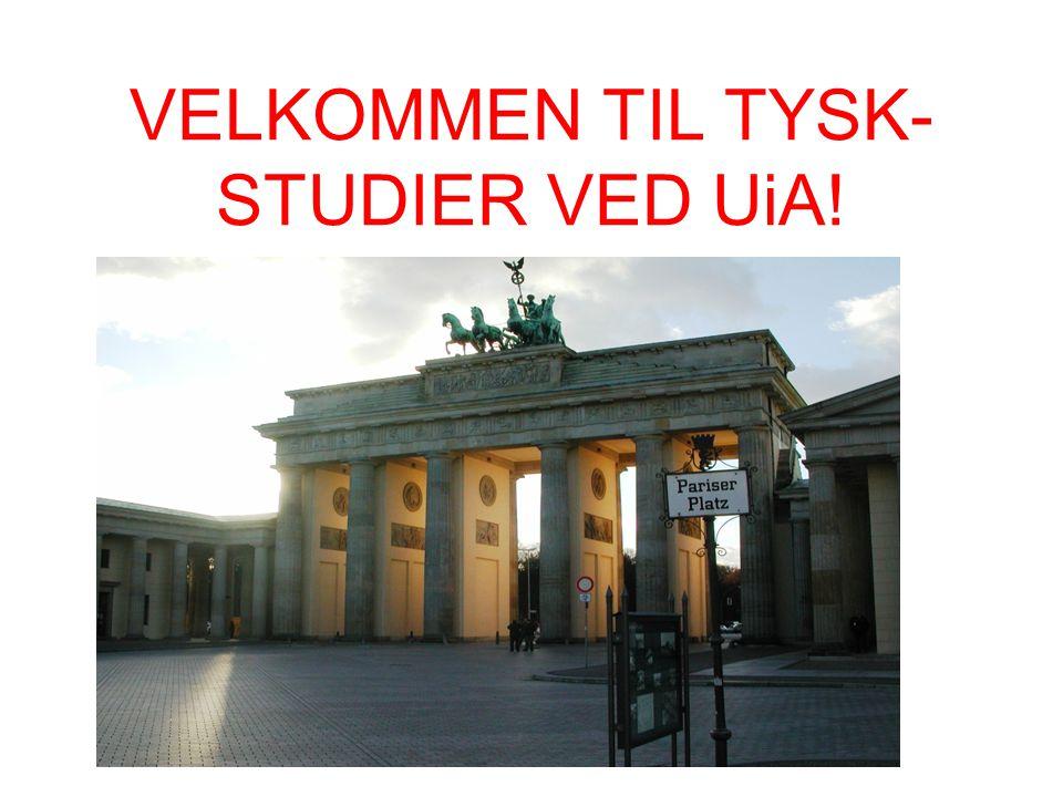 VELKOMMEN TIL TYSK- STUDIER VED UiA!