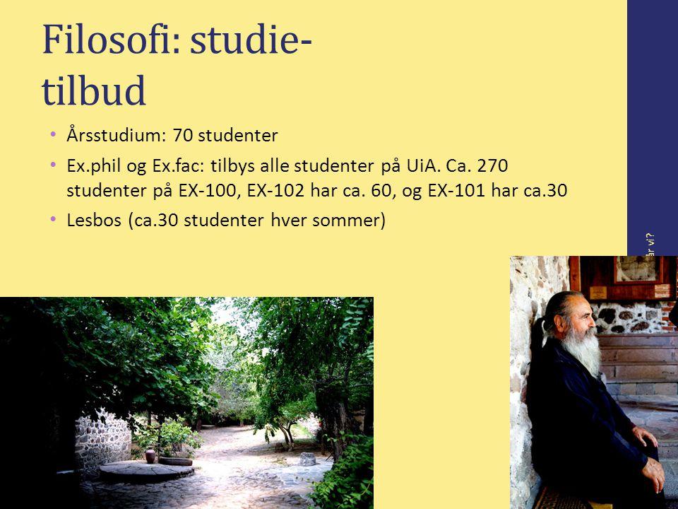 Filosofi: studie- tilbud Årsstudium: 70 studenter Ex.phil og Ex.fac: tilbys alle studenter på UiA.