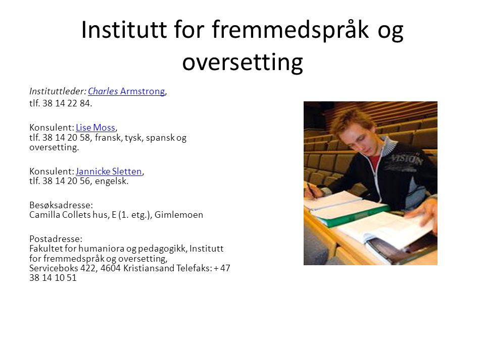 Institutt for fremmedspråk og oversetting Instituttleder: Charles Armstrong,Charles Armstrong tlf.