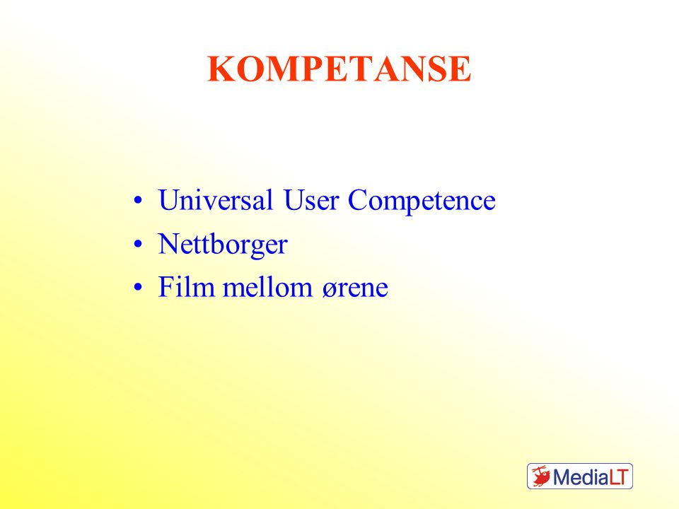 KOMPETANSE Universal User Competence Nettborger Film mellom ørene