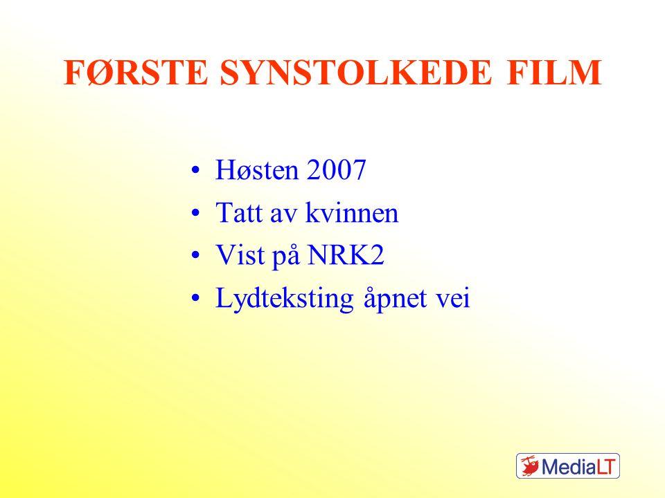 FØRSTE SYNSTOLKEDE FILM Høsten 2007 Tatt av kvinnen Vist på NRK2 Lydteksting åpnet vei