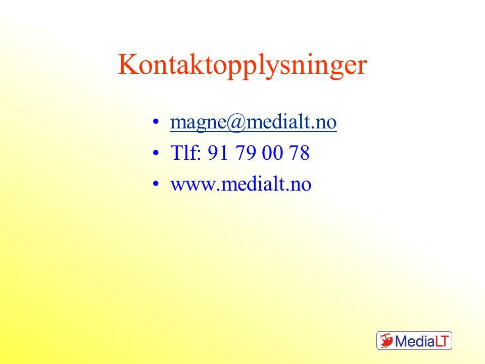 Kontaktopplysninger magne@medialt.no Tlf: 91 79 00 78 www.medialt.no