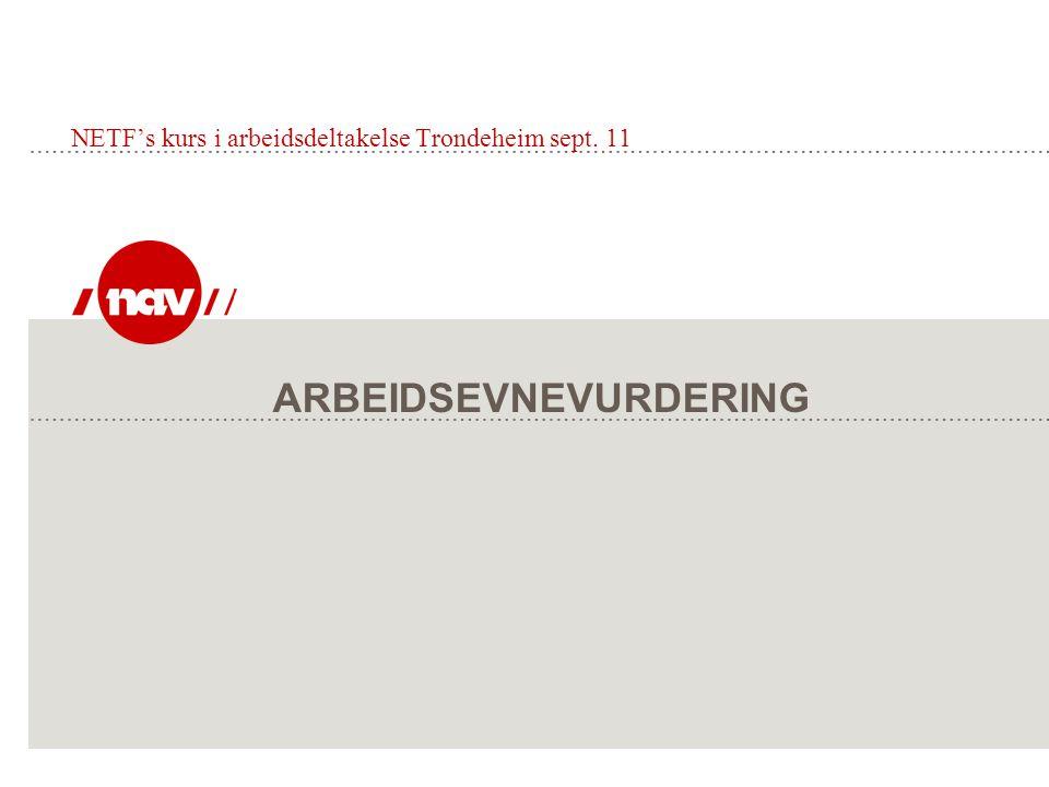 ARBEIDSEVNEVURDERING NETF's kurs i arbeidsdeltakelse Trondeheim sept. 11