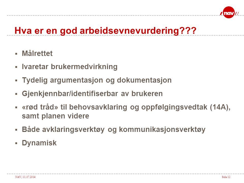 NAV, 11.07.2014Side 12 Hva er en god arbeidsevnevurdering??.