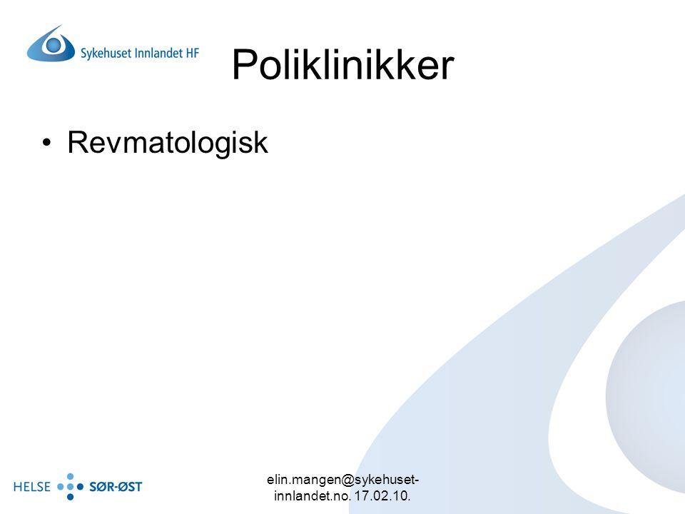 elin.mangen@sykehuset- innlandet.no. 17.02.10. Poliklinikker Revmatologisk
