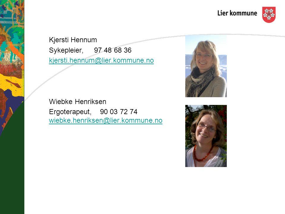 Kjersti Hennum Sykepleier, 97 48 68 36 kjersti.hennum@lier.kommune.no Wiebke Henriksen Ergoterapeut, 90 03 72 74 wiebke.henriksen@lier.kommune.no wiebke.henriksen@lier.kommune.no