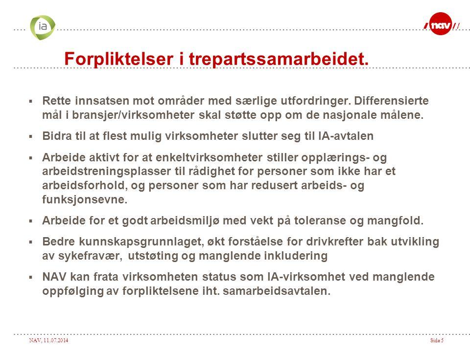 NAV, 11.07.2014Side 5 Forpliktelser i trepartssamarbeidet.  Rette innsatsen mot områder med særlige utfordringer. Differensierte mål i bransjer/virks