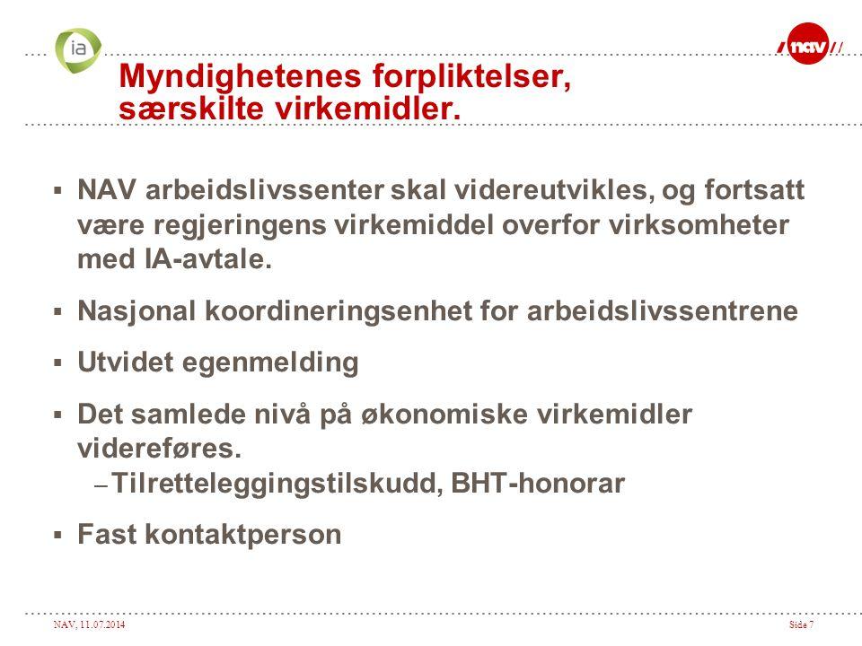 NAV, 11.07.2014Side 8 Myndighetenes (NAV og Arbeidstilsynet) forpliktelser.