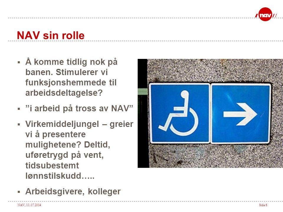 NAV, 11.07.2014Side 6 NAV sin rolle  Å komme tidlig nok på banen.