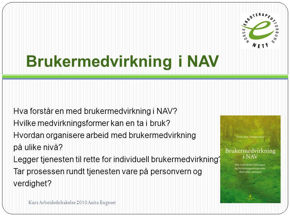 Brukermedvirkning i NAV Hva forstår en med brukermedvirkning i NAV? Hvilke medvirkningsformer kan en ta i bruk? Hvordan organisere arbeid med brukerme