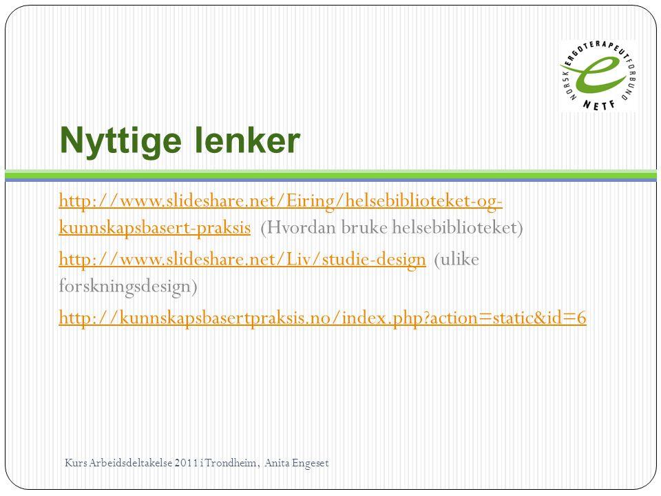 Nyttige lenker http://www.slideshare.net/Eiring/helsebiblioteket-og- kunnskapsbasert-praksishttp://www.slideshare.net/Eiring/helsebiblioteket-og- kunn