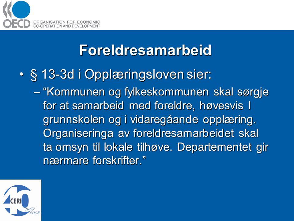 Foreldresamarbeid § 13-3d i Opplæringsloven sier:§ 13-3d i Opplæringsloven sier: – Kommunen og fylkeskommunen skal sørgje for at samarbeid med foreldre, høvesvis I grunnskolen og i vidaregåande opplæring.