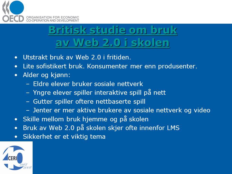 Britisk studie om bruk av Web 2.0 i skolen Britisk studie om bruk av Web 2.0 i skolen Utstrakt bruk av Web 2.0 i fritiden.