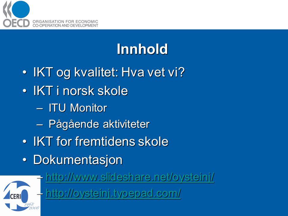 Innhold IKT og kvalitet: Hva vet vi IKT og kvalitet: Hva vet vi.