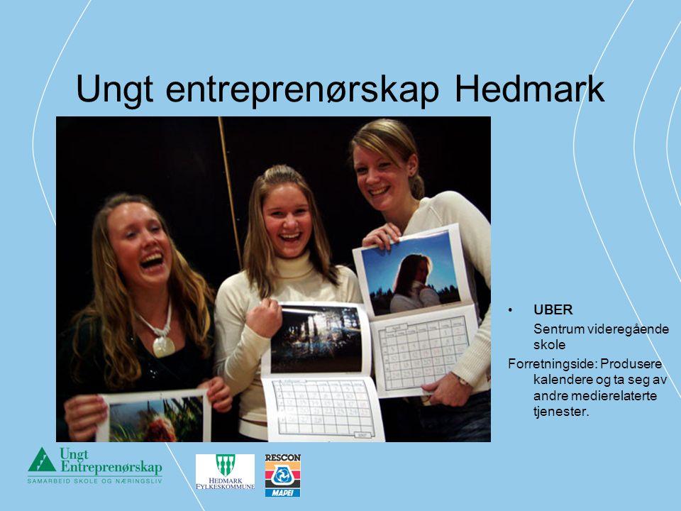 Ungt entreprenørskap Hedmark UBER Sentrum videregående skole Forretningside: Produsere kalendere og ta seg av andre medierelaterte tjenester.