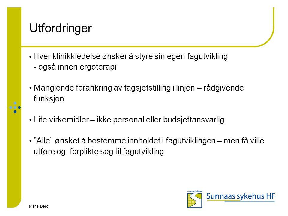 Marie Berg Plan for kompetanseheving ved Sunnaas sykehus HF 2007 FTL vedtak om satsning på kunnskapsbasert praksis, nedfelt i strategisk plan for Sunnaas sykehus HF 2005.