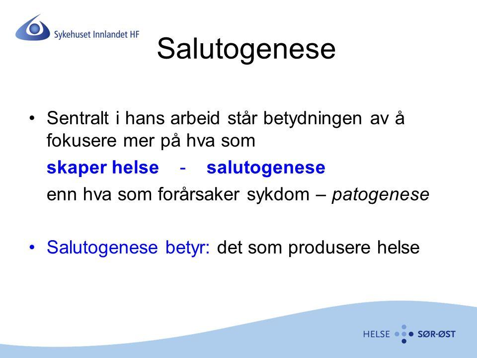 Salutogenese Sentralt i hans arbeid står betydningen av å fokusere mer på hva som skaper helse - salutogenese enn hva som forårsaker sykdom – patogene