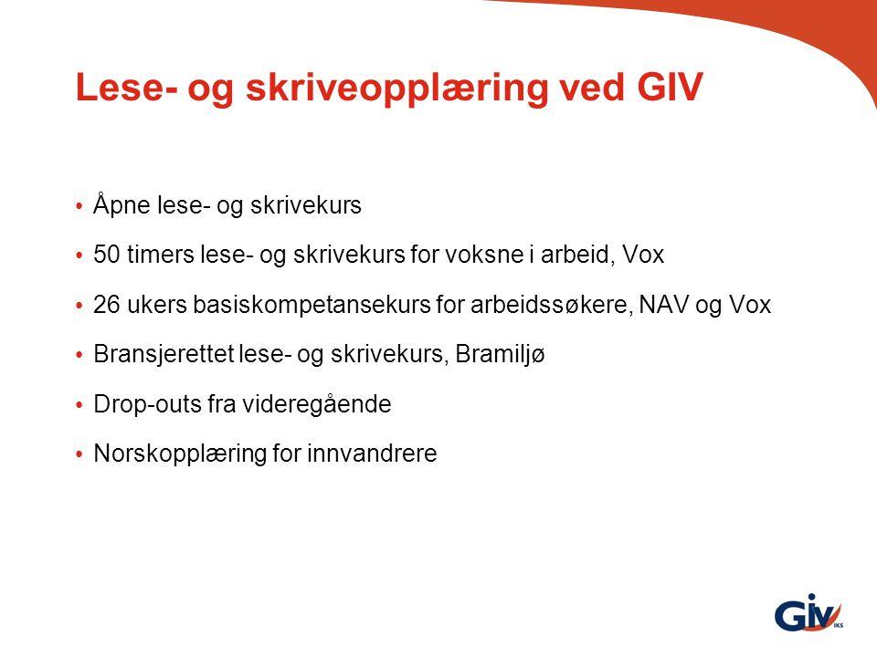 Lese- og skriveopplæring ved GIV Åpne lese- og skrivekurs 50 timers lese- og skrivekurs for voksne i arbeid, Vox 26 ukers basiskompetansekurs for arbe