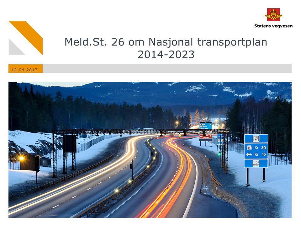 Meld.St. 26 om Nasjonal transportplan 2014-2023 12.04.2013