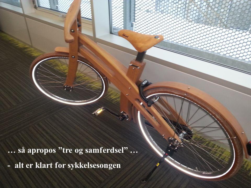 """… så apropos """"tre og samferdsel"""" … - alt er klart for sykkelsesongen"""