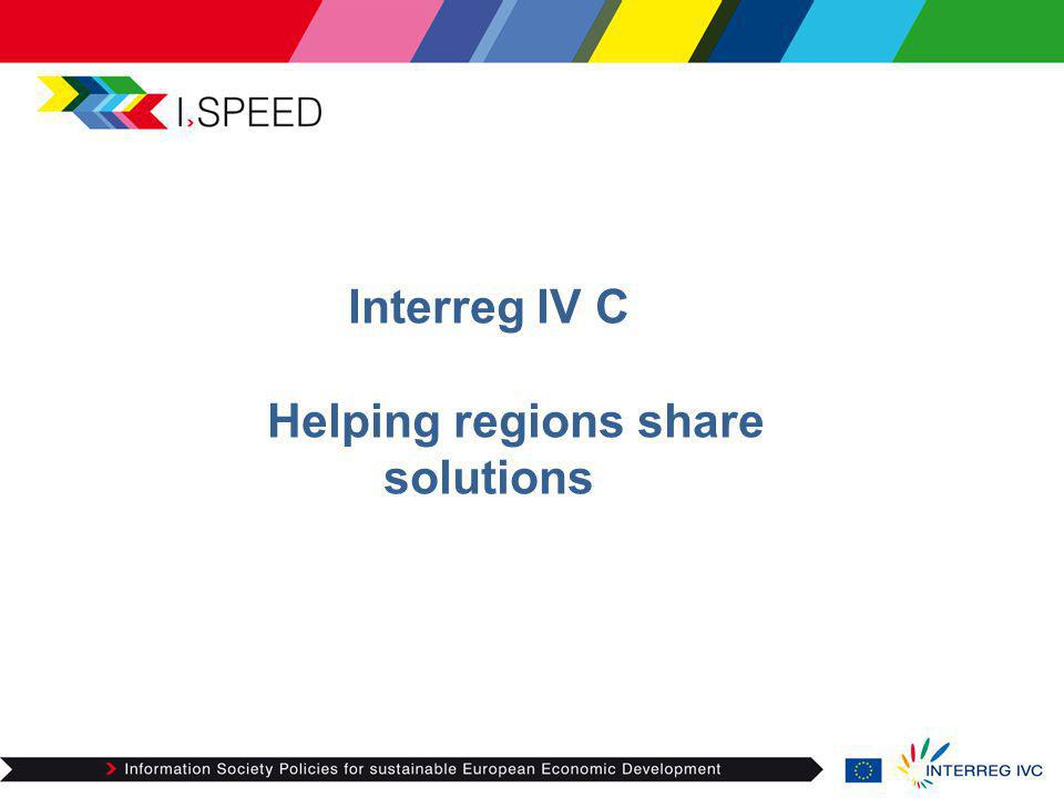 Interreg IV C Helping regions share solutions
