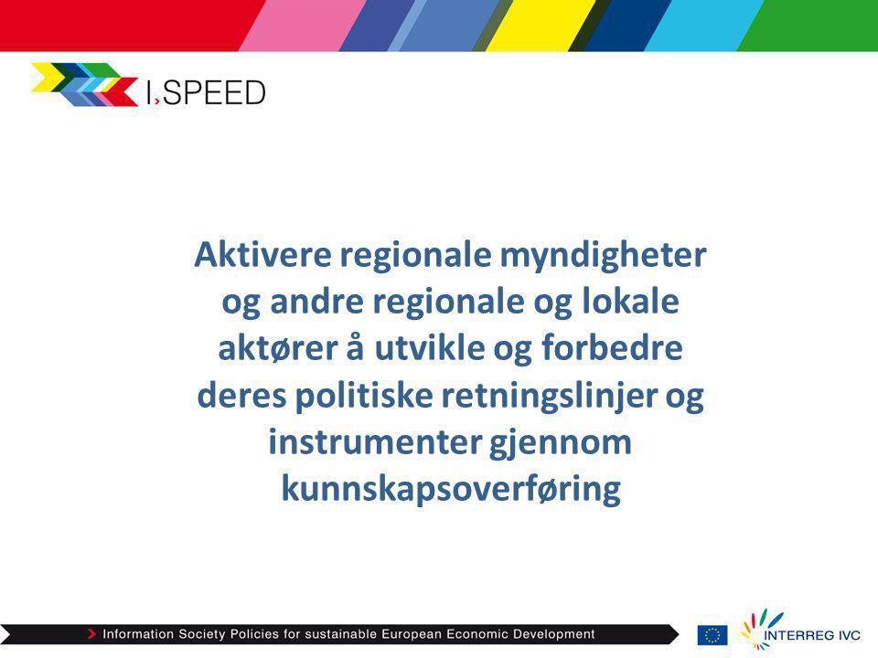 Aktivere regionale myndigheter og andre regionale og lokale aktører å utvikle og forbedre deres politiske retningslinjer og instrumenter gjennom kunnskapsoverføring