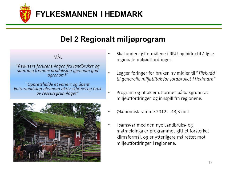 FYLKESMANNEN I HEDMARK Skal understøtte målene i RBU og bidra til å løse regionale miljøutfordringer.