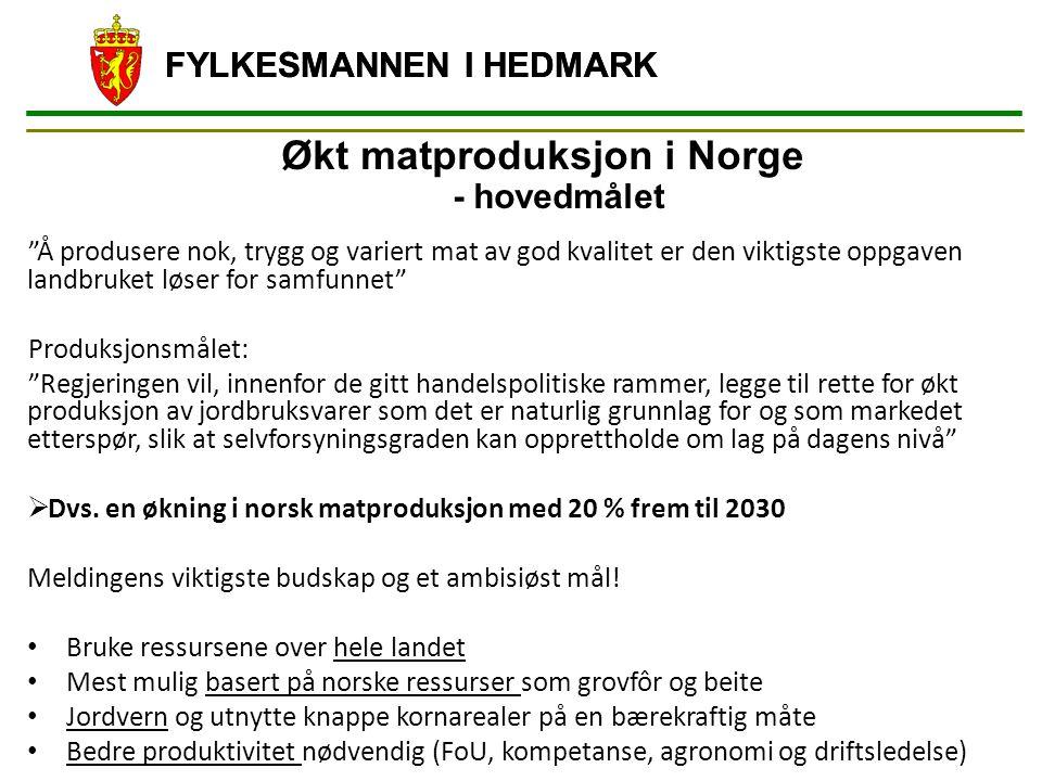"""Økt matproduksjon i Norge - hovedmålet """"Å produsere nok, trygg og variert mat av god kvalitet er den viktigste oppgaven landbruket løser for samfunnet"""