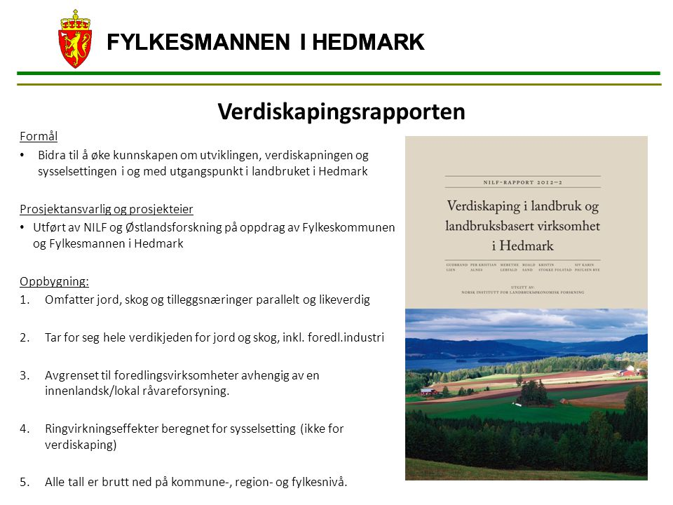 FYLKESMANNEN I HEDMARK Fordeling av midler til tradisjonelt jordbruk på regioner  Fokusområder på fylkesnivå15 %  Glåmdalen17 %  Hedmarken26 %  Sør-Østerdal12 %  Nord-Østerdal30 % Satsinger bygdenæringer  Landbruksbasert reiseliv og opplevelser  Lokal mat  Inn på tunet  Bioenergi  Bruk av tre  (Nyskapende og innovative prosjekter) 16