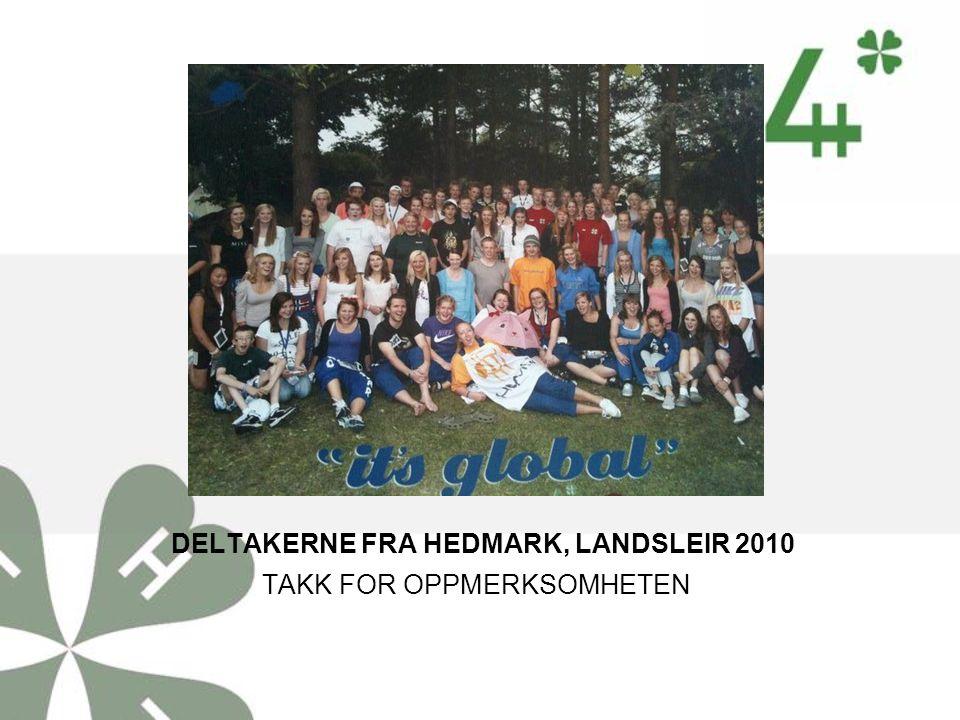 DELTAKERNE FRA HEDMARK, LANDSLEIR 2010 TAKK FOR OPPMERKSOMHETEN