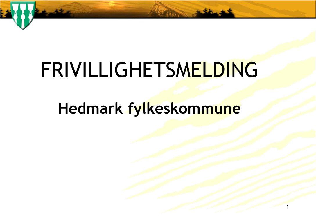 FRIVILLIGHETSMELDING Hedmark fylkeskommune 1