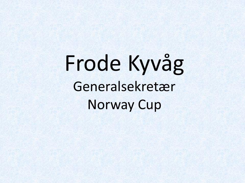 Frode Kyvåg Generalsekretær Norway Cup
