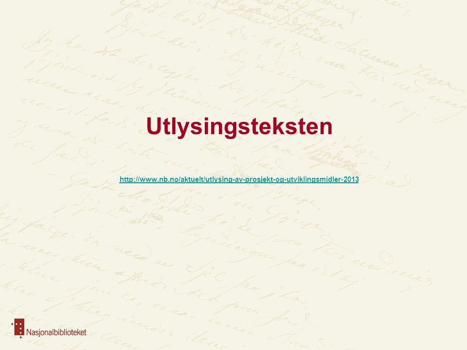 Innsatsområder for 2013 http://www.nb.no/aktuelt/utlysing-av-prosjekt-og-utviklingsmidler-2013