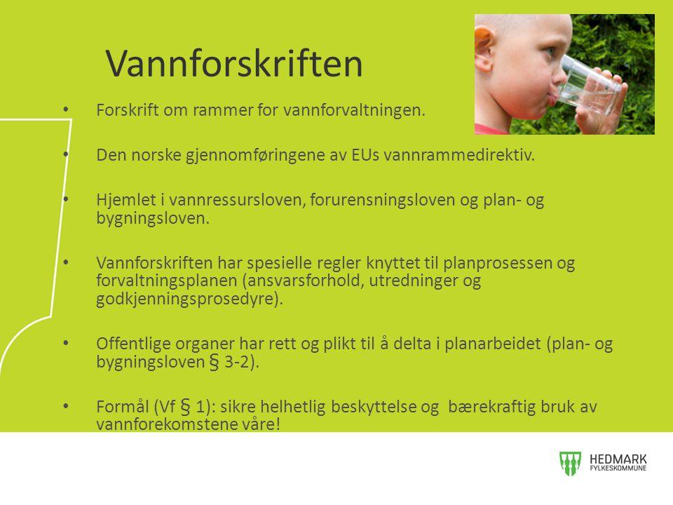 Forskrift om rammer for vannforvaltningen. Den norske gjennomføringene av EUs vannrammedirektiv. Hjemlet i vannressursloven, forurensningsloven og pla