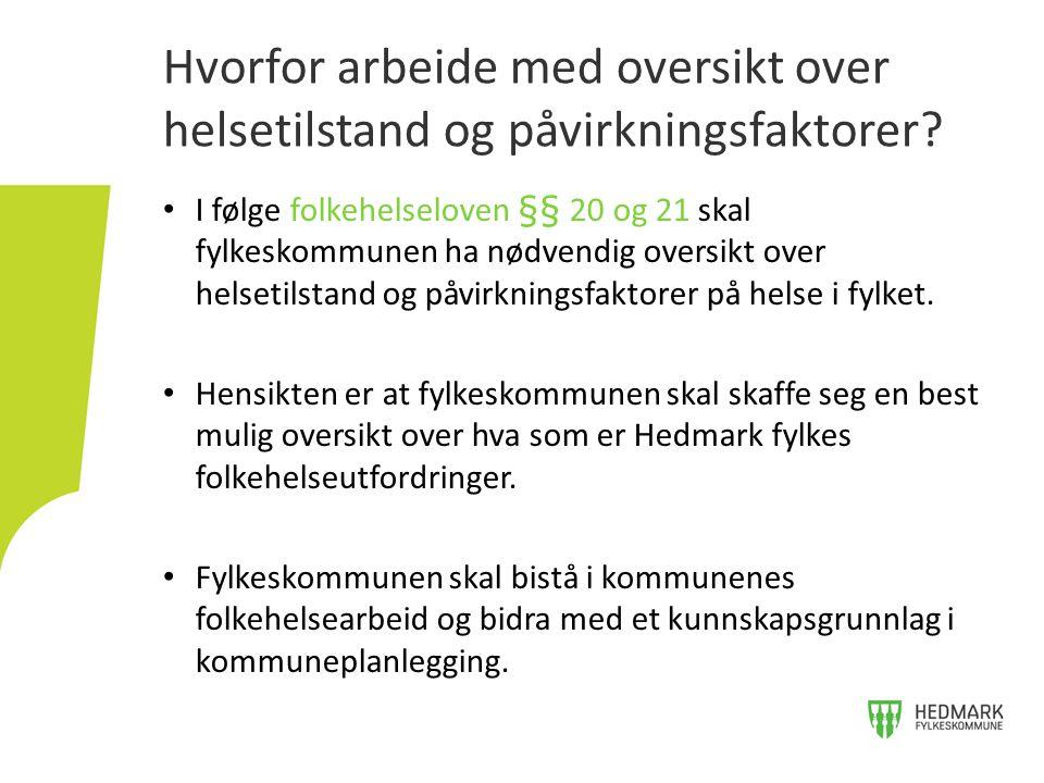I følge folkehelseloven §§ 20 og 21 skal fylkeskommunen ha nødvendig oversikt over helsetilstand og påvirkningsfaktorer på helse i fylket.